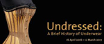 Undressed: A Brief History of Underwear @ Victoria and Albert Museum | London | United Kingdom